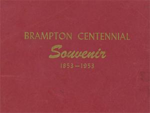 Brampton Centennial Souvenir 1853 -1953
