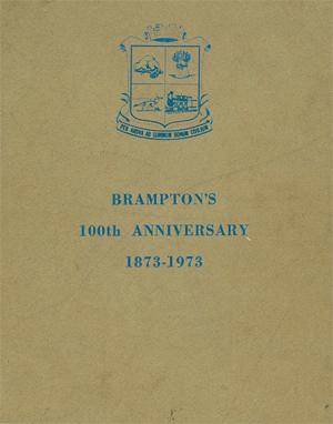 Brampton's 100th Anniversary 1873 -1973