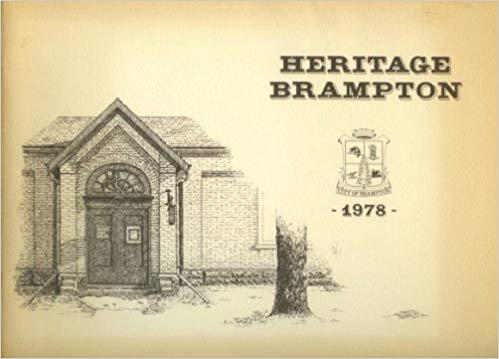 Brampton Heritage Board, Heritage Brampton, An Illustrated review of some fine old buildings in the City, 1978, City of Brampton Heritage Board, 1979