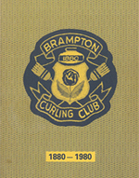 Brampton Curling Club, 1880 -1980