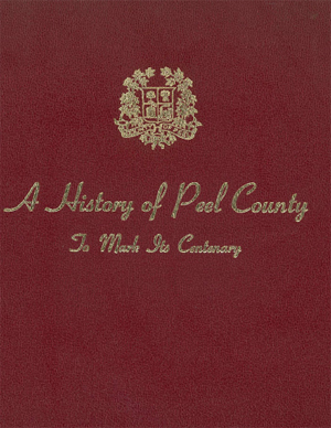 A History of Peel County to Mark Its Centenary as a Separate County 1867 -1967